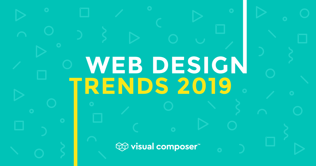 Web design trends of 2019 by Visual Composer