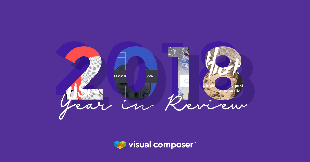 Visual Composer Year in Review - 2018