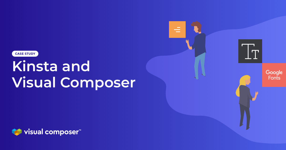 Case study of Kinsta and Visual Composer - performance and compatibility