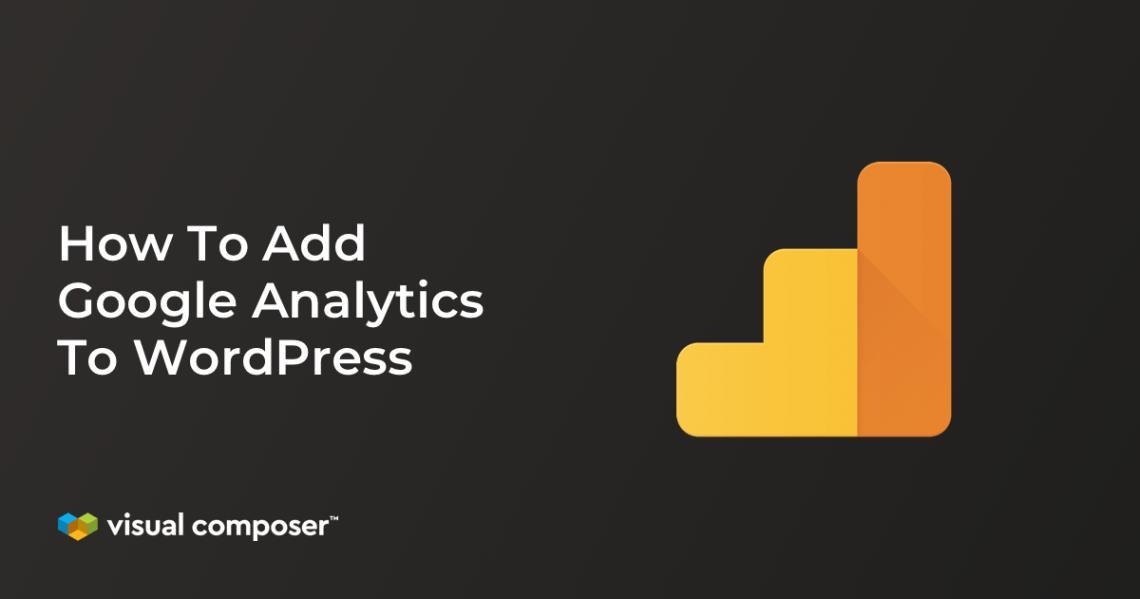 Learn how to add Google Analytics to WordPress