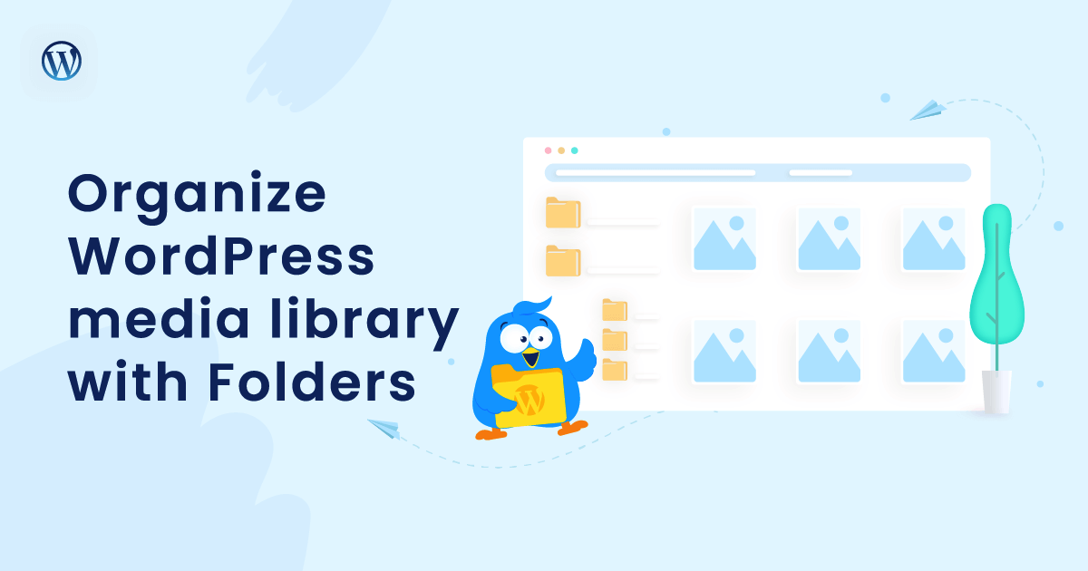 How To Organize Your WordPress Media Library With A Media File Manager Plugin