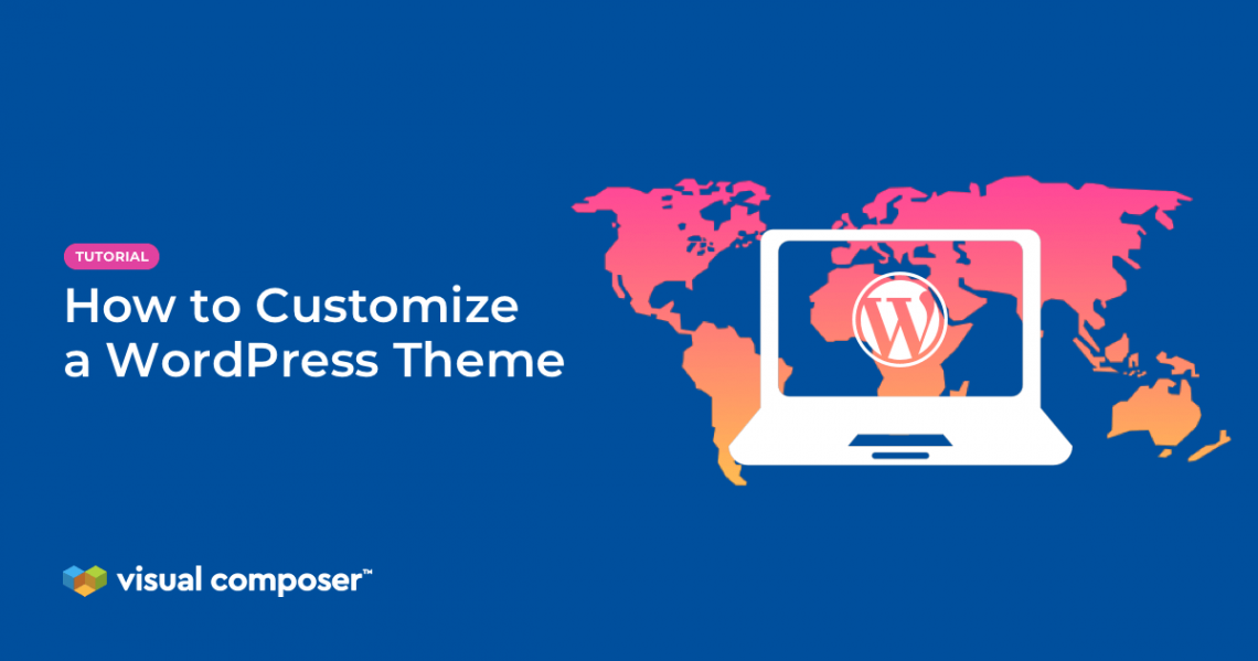 How to customize a WordPress theme by Visual Composer